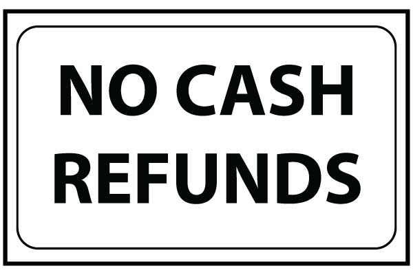 Printable No Cash Refunds Sign