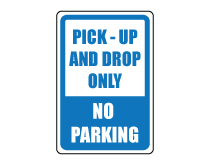 Pick Up and Drop Only No Parking Sign